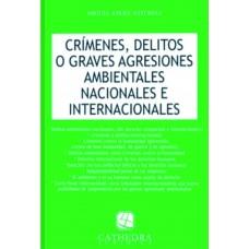 Crímenes, Delitos o Graves Agresiones Ambientales Nacionales e Internacionales
