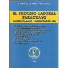 El Proceso Laboral Paraguayo; Comentarios - Jurisprudencia