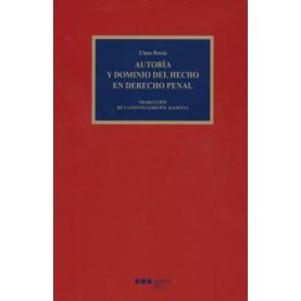 Autoria y Dominio del Hecho en Derecho Penal
