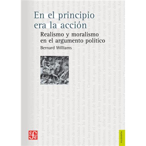 En el Principio era la Acción. Realismo y Moralismo en el Argumento Político.