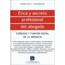 Ética y Secreto Profesional del Abogado