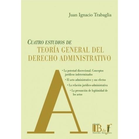 Cuatro Estudios de Teoría General del Derecho Administrativo